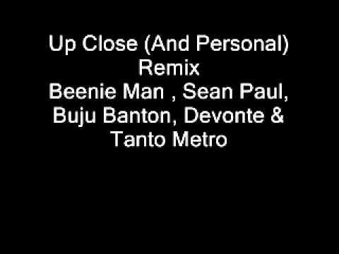 Up Close And Personal Remix FULL  Beenie Man , Sean Paul, Buju Banton, Devonte & Tanto Metro
