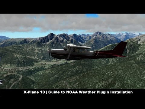 [X-Plane 10 ]  Guide to NOAA Weather Plugin Installation