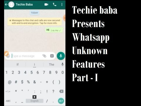 Whatsapp Unknown Features Part I by Techie Baba