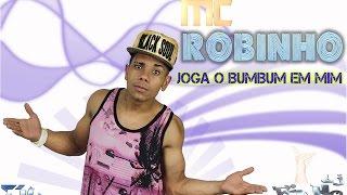 Mc Robinho - Joga o BumBum em Mim (Binho Dj) Audio Oficial
