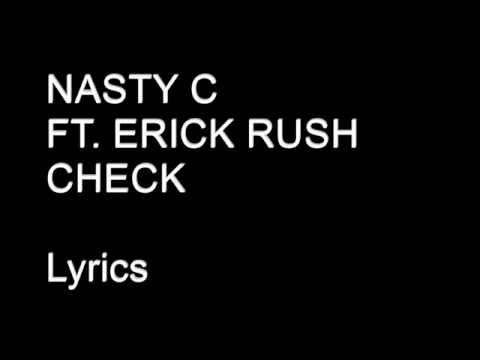 Nasty C ft Erick Rush   Check  Lyrics
