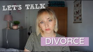 Let's Talk about divorce