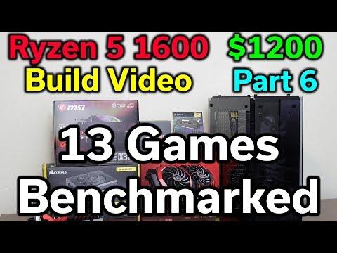 Ryzen 5 1600 - $1,200 Build - Part 6 - 13 Games Benchmarked