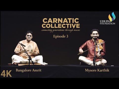 Udupa Foundation | Carnatic Collective | Episode 3 | Khanda Nade I Bangalore Amrit | Mysore Karthik