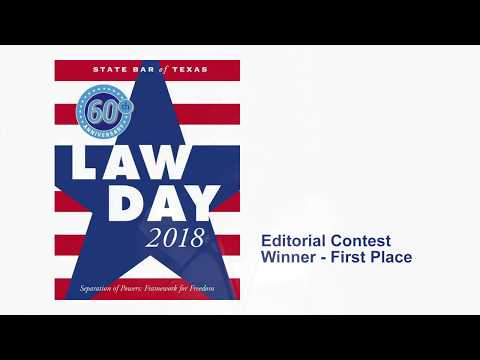 State Bar of Texas Law Day 2018   Editorial Contest Winner