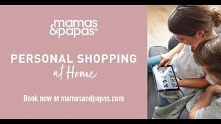 Complimentary Personal Shopping At Home - Baby Essentials | Mamas & Papas