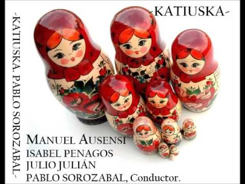 KATIUSKA - PABLO SOROZABAL. (MANUEL AUSENSI / ISABEL PENAGOS)