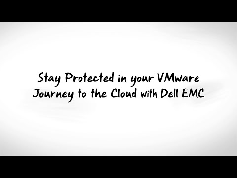 Stay Protected in your VMware Journey to the Cloud with Dell EMC