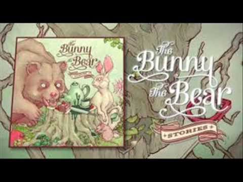 The Bunny The Bear - What We're Here For (Lyrics)