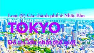 -9- Tokyo,  Các thành phố ở Nhật Bản (10 thành phố lớn)