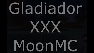 Gladiador [XXX] MoonMC (20 KILLS + TAG GLAD) XXX Vs 213, SnT,  BrN, 288... Etc (130 JOGADORES) [#1]