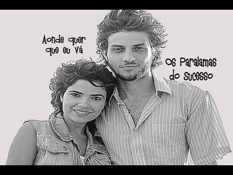 Aonde Quer Que Eu Vá Os Paralamas Do Sucesso Tema De Eliane E Zé Alfredo Em IMPÉRIO (Lyrics Video)HD
