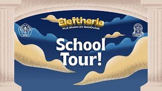 School Tour   Eleftheria 2021 — SMAN 20 Bandung