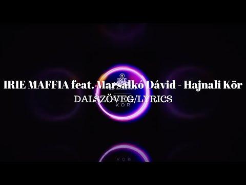 IRIE MAFFIA feat. Marsalkó Dávid - Hajnali Kör | dalszöveg | LYRICS
