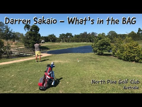 Darren Sakaio - What's in His BAG 2018 @ North Pine Golf Club, Australia