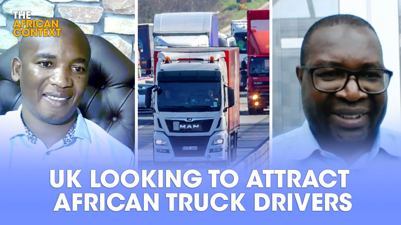 Shortage of truck drivers in the UK & they are looking to attract African truck drivers