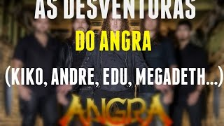 As Desventuras do Angra (André, Kiko, Megadeth...)