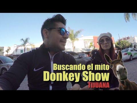 Buscando el mito del Donkey Show en Tijuana +18 | Víctor González ft Simplemente Ivy