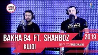 Bakha84 & Shahboz - Kujoi 2019
