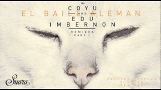 Coyu & Edu Imbernon - El Baile Aleman (Patrick Topping Remix) [Suara]