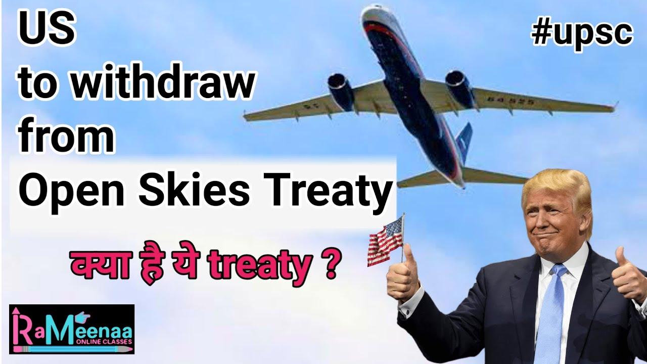 Open Skies Treaty Explained For Upsc Exam Us To Leave Open Skies Treaty Youtube