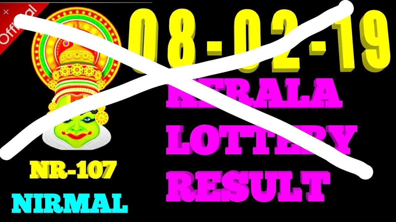 NIRMAL LOTTERY RESULT TODAY NR-107 | KERALA LOTTERY RESULT TODAY 08-02-19