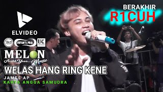 Gambar cover WELAS HANG RING KENE [SKA KOPLO] JAMES AP \\ MELON MUSIC LIVE SOBO BANYUWANGI