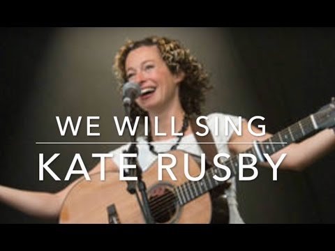 We Will Sing (Kate Rusby)