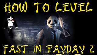 PayDay 2 - How to Level Up and Get Cash Fast and Easy!