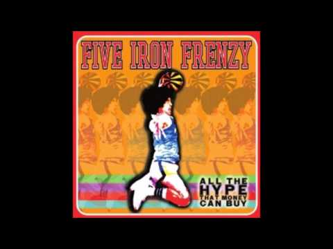 Five Iron Frenzy - World Without End