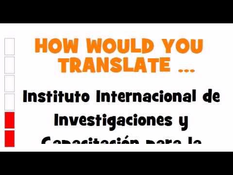 SPANISH TRANSLATION QUIZ = Instituto Internacional de Investigaciones y Capacitación para la Promoción de la Mujer