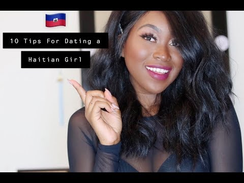 10 TIPS FOR DATING A HAITIAN GIRL! 🇭🇹