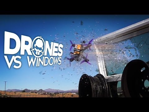 Drones vs. Windows