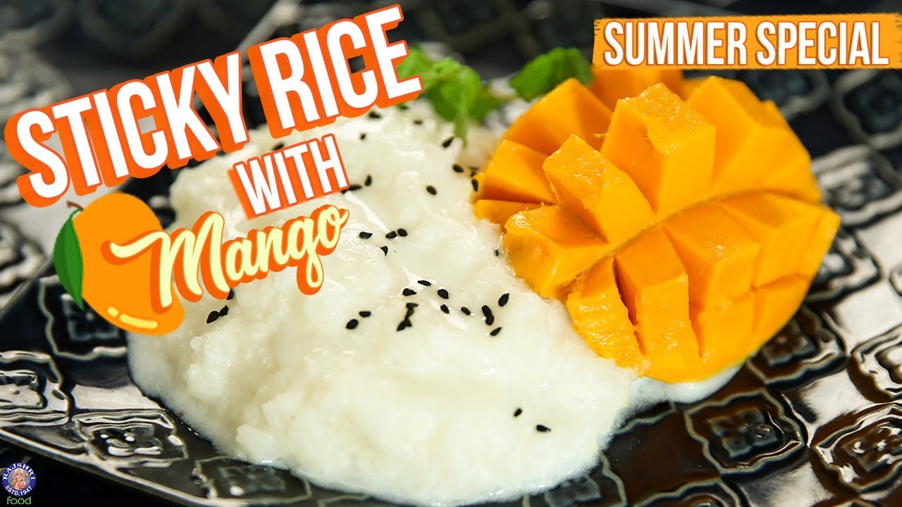 Sticky Rice With Mango Recipe How To Make Sticky Mango Rice Mango Recipes Varun Inamdar Youtube