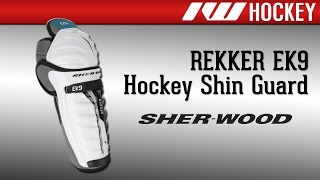 Sherwood REKKER EK9 Hockey Shin Guard Review