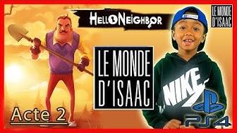 Isaac joue à HELLO NEIGHBOR acte 2 sur PS4 pendant le confinement Covid 19 LE MONDE D'ISAAC