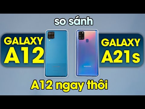 So sánh Galaxy A12 vs Galaxy A21s: Chần chừ gì Galaxy A12 thôi