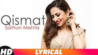 Qismat (Lyrical) ft Sargun Mehta | Ammy Virk | B Praak | Jaani | Latest Punjabi Songs 2018