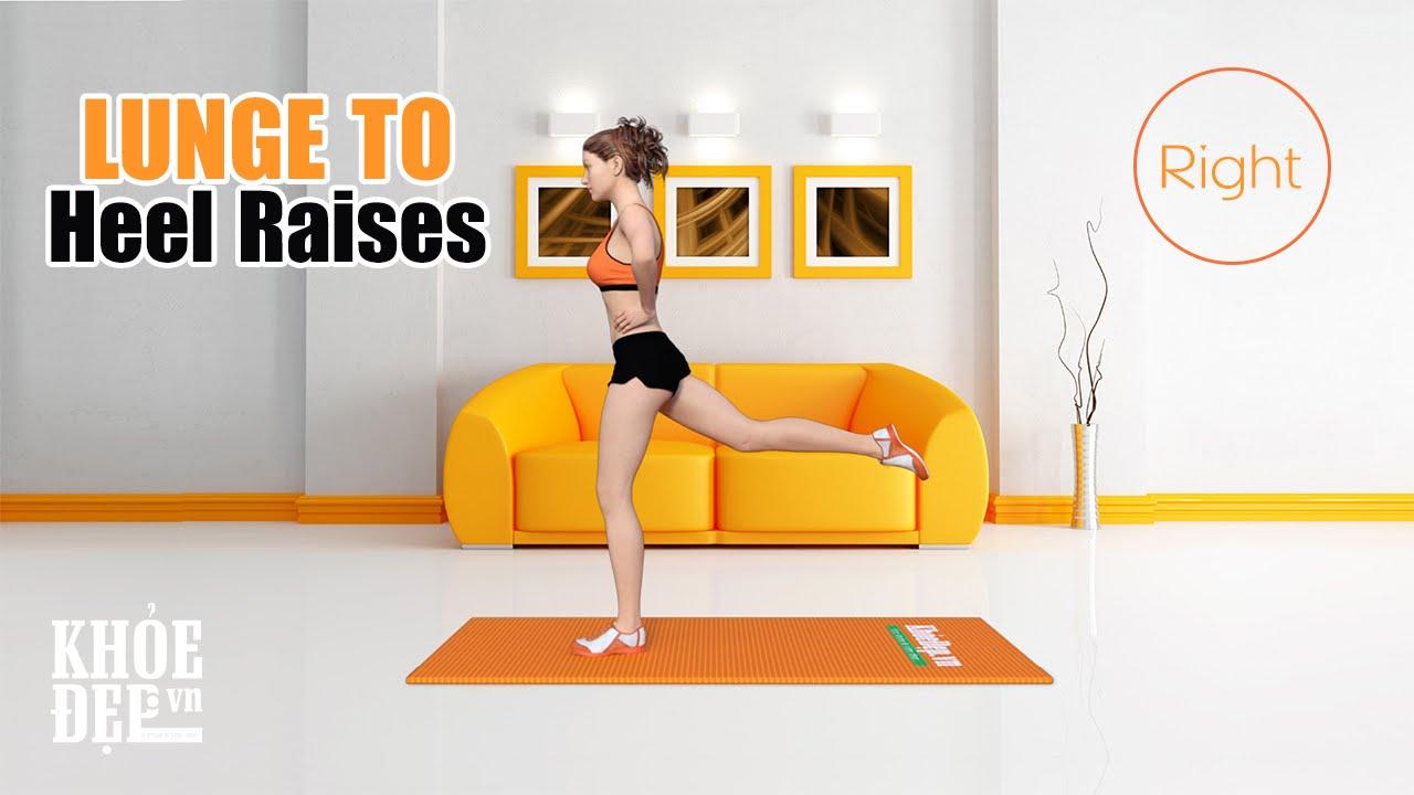 Bài tập mông #47 Lunge to Heel Raises Right giúp vòng 3 to căng | KhoeDep.vn
