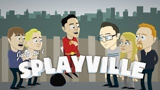 Just nu i Splayville... | Episod 1