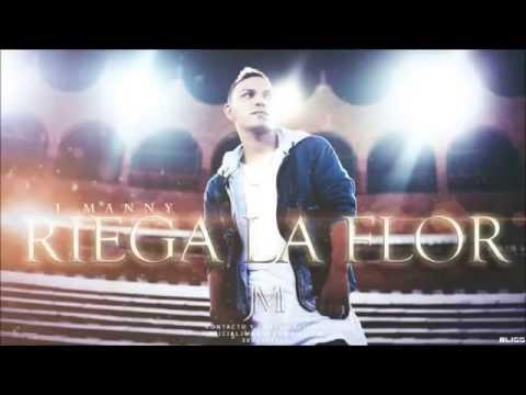 Riega La Flor   J Manny Original