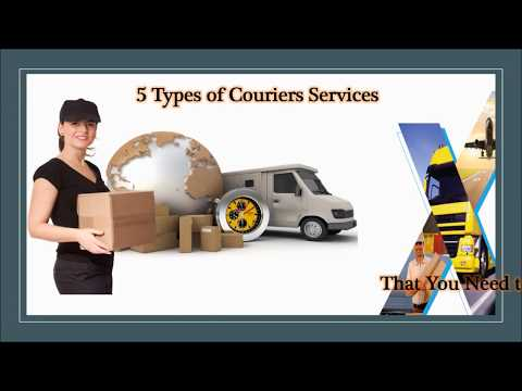 5 Types of Courier Services for Your Needs