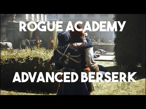 Rogue Academy AC Unity  Advanced Berserk