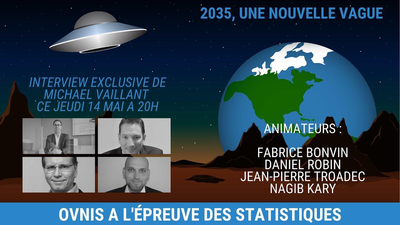 2035, une nouvelle vague ? OVNIS et STATISTIQUES - Michael Vaillant