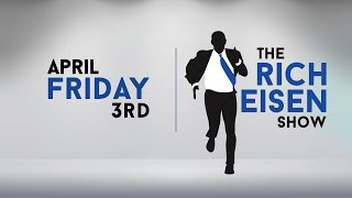 The Rich Eisen Show - Friday, April 3, 2020