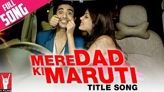 Mere Dad Ki Maruti Title Song | Saqib Saleem | Rhea Chakraborty | Ram Kapoor | Diljit Dosanjh Thumb