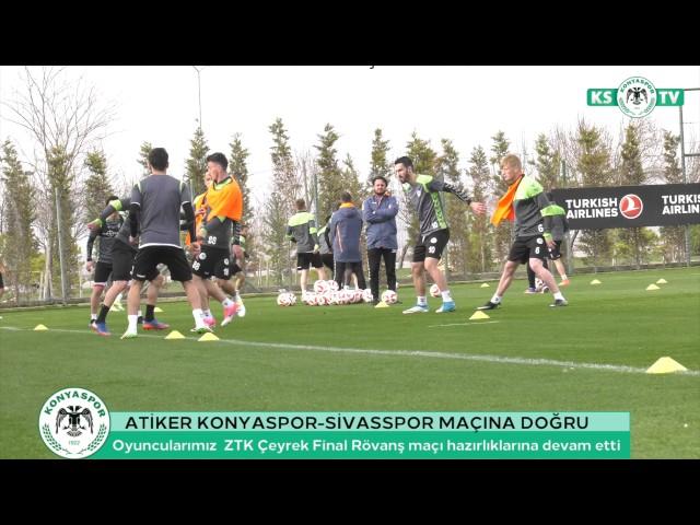 Sivasspor ZTK Çeyrek Final rövanş maçı hazırlıklarımız devam etti