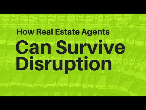 How Real Estate Agents Can Survive the Disruption