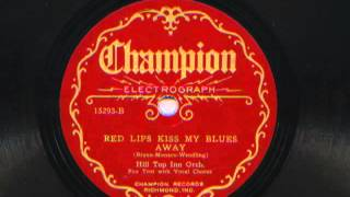 Red Lips Kiss My Blues Away by Hill Top Inn Orchestra (Jimmy Carr
