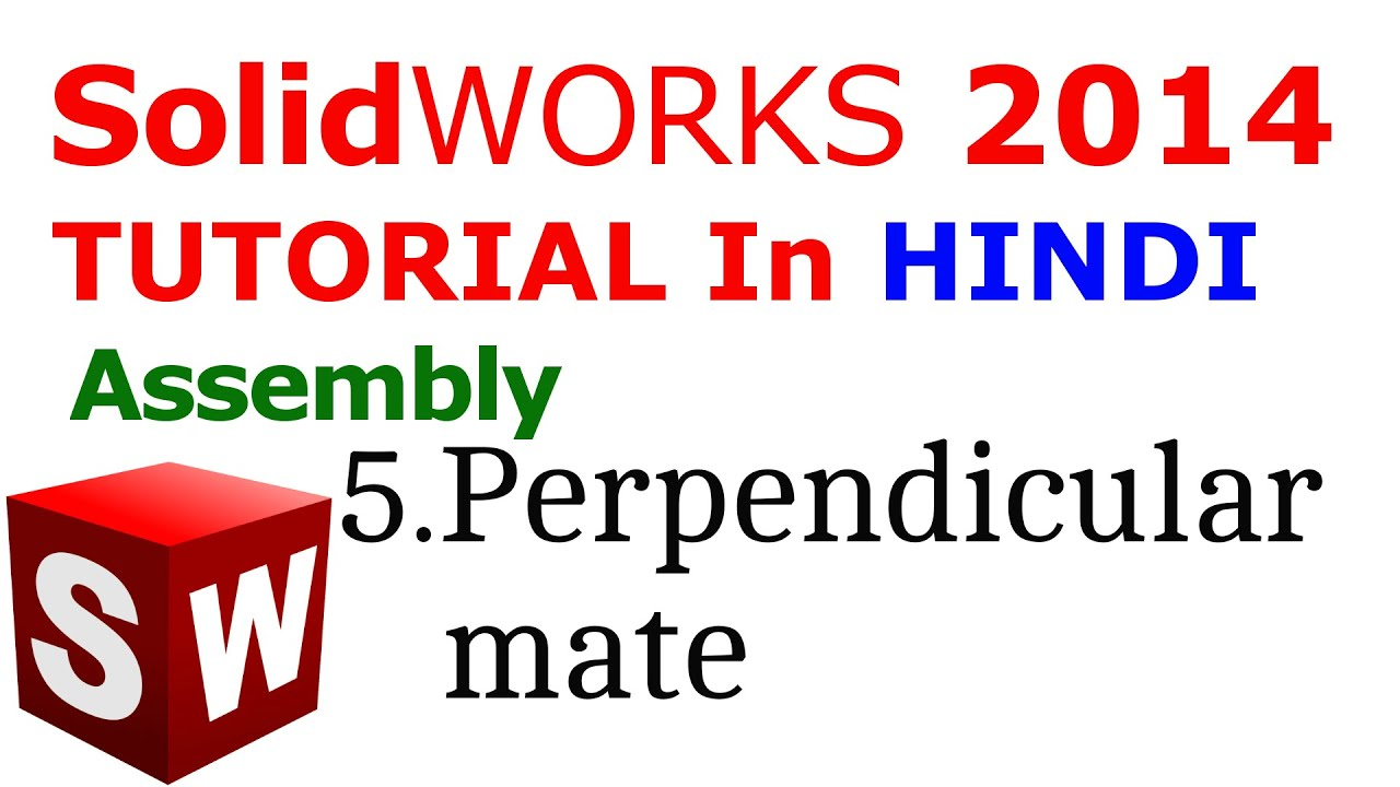 Solidworks Assembly tutorial in Hindi: Perpendicular Mate IT